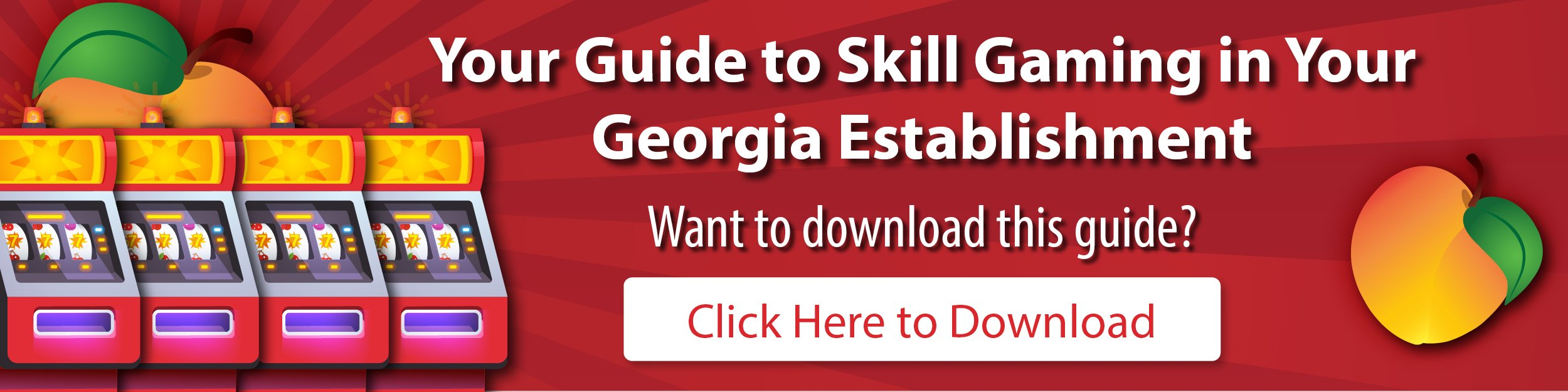 Your Guide to Skill Gaming in Your GA Establishment_CTA_Web Banner